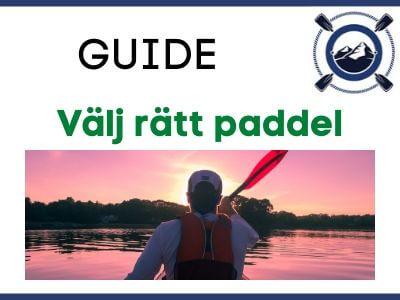 Guide - Välj rätt paddel