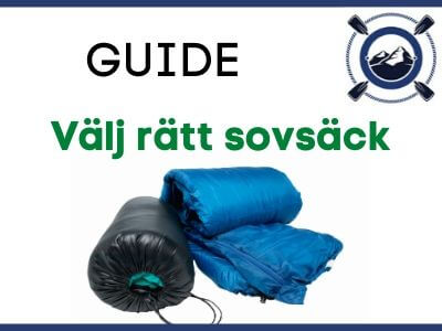 Guide - Välj rätt sovsäck