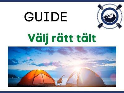 Guide - Välj rätt tält